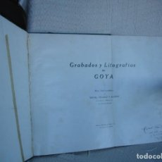 Libros antiguos: 1928. GRABADOS Y LITOGRAFÍAS DE GOYA. Lote 115305515
