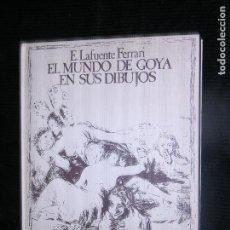 Libros antiguos: F1 EL MUNDO DE GOYA EN SUS DIBUJOS E.LAFUENTE FERRARI. Lote 115720743