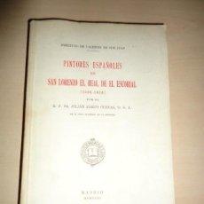 Libros antiguos: PINTORES ESPAÑOLES EN SAN LORENZO EL REAL DE EL ESCORIAL. 1566-1613. J. ZARCO CUEVAS. 1931 INTONSO. Lote 116221975