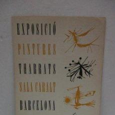 Libros antiguos: EXPOSICIÓ PINTURES THARRATS. SALA CARALT. 1952. - [CATÀLEG]. DAU AL SET.. Lote 116518331