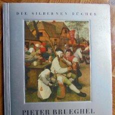 Libros antiguos: DIE SILBERNEN BÜCHER.PIETER BRUEGHEL. Lote 117519123