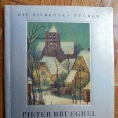 Libros antiguos: DIE SILBERNEN BÜCHER.PIETER BRUEGHEL. Lote 117519511
