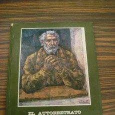 Libros antiguos: EL AUTORETRATO EN LA PINTURA ESPAÑOLA CONTEMPORANEA. 1973.. Lote 117620571