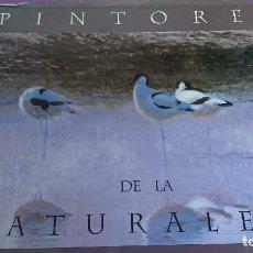 Libros antiguos: PINTORES DE LA NATURALEZA. ROBIN DARCY SHILLCOCK. Lote 118018583