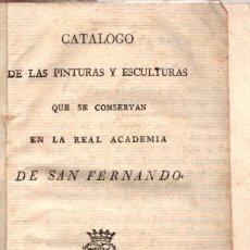 Libros antiguos: CATALOGO DE LAS PINTURAS Y ESCULTURAS QUE SE CONSERVAN EN LA REAL ACADEMIA DE SAN FERNANDO. MADRID. Lote 118524958