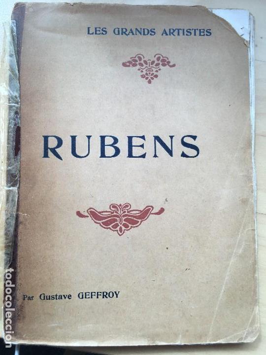 LES GRAND ARTISTES : RUBENS GUSTAVE GEFFROY PUBLISHED BY LIBRAIRES RENOUARD HENRI LAURENS, 1927 (Libros Antiguos, Raros y Curiosos - Bellas artes, ocio y coleccion - Pintura)