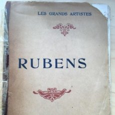 Libros antiguos: LES GRAND ARTISTES : RUBENS GUSTAVE GEFFROY PUBLISHED BY LIBRAIRES RENOUARD HENRI LAURENS, 1927 . Lote 118689167