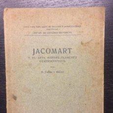 Libros antiguos: JACOMART Y EL ARTE HISPANO FLAMENCO CUATROCENTISTA, E TORMO Y MONZO, 1914. Lote 119210103