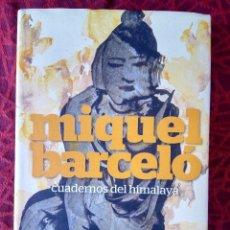 Libros antiguos: MIQUEL BARCELÓ. CUADERNOS DEL HIMALAYA.. Lote 119538439