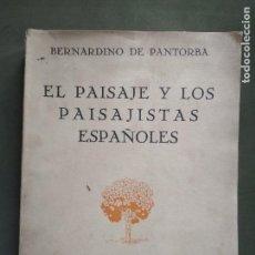 Libros antiguos: EL PAISAJE Y LOS PAISAJISTAS ESPAÑOLES -BERNARDINO DE PANTORBA - EDICIÓN NUMERADA. Lote 122260399