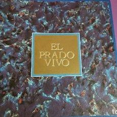 Libros antiguos: CATÁLOGO MUSEO DEL PRADO EL PRADO VIVO. Lote 122987815