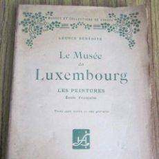 Libros antiguos: LE MUSEE DU LUXEMBORG - LES PEINTURES - ESCOLES FRANCAISE - LÉONCE BÉNÉDITE - PARÍS 1923. Lote 123702171
