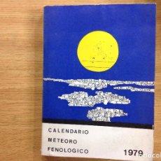 Libros antiguos: CALENDARIO METEORO FENOLOGICO - INSTITUTO ACIONAL DE METEOROLOGÍA 1979. Lote 123803543