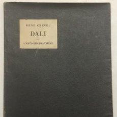 Libros antiguos: DALI OU L'ANTI-OBSCURANTISME. - CREVEL, RENÉ [ SALVADOR DALÍ.] PARIS, 1931. 10 LÁMINAS. ED. NUMERADA. Lote 123179350