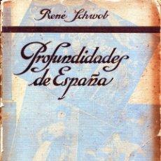 Libros antiguos: PROFUNDIDADES DE ESPAÑA- RENE SCHWOB- AÑO 1929 . Lote 125177447