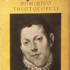 Libros antiguos: MANUEL B. COSSÍO : DOMINICO THEOTOCOPULI. EL GRECO. (CON AUTÓGRAFO DE NATALIA COSSÍO. Lote 126179487