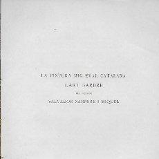 Libros antiguos: LA PINTURA MIG-EVAL CATALANA. L' ART BARBRE / S. SANPERE. BCN : L' AVENS, 1908. 23X16CM. 104 P.. Lote 126399435
