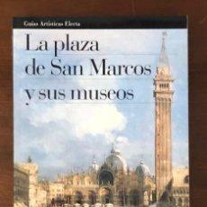 Libros antiguos: LA PLAZA DE SAN MARCOS Y SUS MUSEOS(24€). Lote 126500739