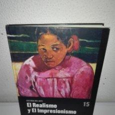 Libros antiguos: EL REALISMO Y EL IMPRESIONISMO -HISTORIA DEL ARTE SALVAT - TOMO 15. Lote 127340115