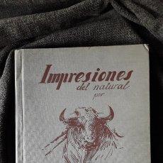 Libros antiguos: LIBRO IMPRESIONES DEL NATURAL, DEL PINTOR TAURINO CARLOS RUANO LLOPIS. Lote 127783338