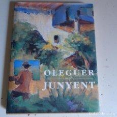 Libros antiguos: LIBRO OLEGUER JUNYENT.FRANCESC MIRALLES.BARCELONA 1994.. Lote 128136731