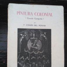 Libros antiguos: PINTURA COLONIAL (ESCUELA CUZQUEÑA). COSSIO DEL POMAR, F. ROZAS, H.-G. PERU, 1928. Lote 128142419