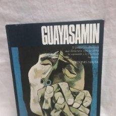 Libros antiguos: LIBRO GUAYASAMIN - PINTOR ECUATORIANO - EDICIONES NAUTA - AÑO 1977. Lote 128381311