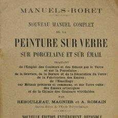 Libros antiguos: NOUVEAU MANUEL COMPLET DE LA PEINTURE SUR VERRE SUR PORCELAINE ET SUR ÉMAIL. [...]. Lote 123235375