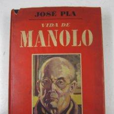 Libros antiguos: VIDA DE MANOLO, JOSÉ PLA, EDICIONES DESTINO, 1947, BARCELONA. 20,5X27,5CM. Lote 129133523