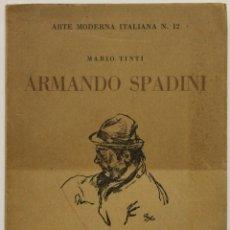 Libros antiguos: ARMANDO SPADINI. - TINTI, MARIO. - MILANO, 1928.. Lote 123252372