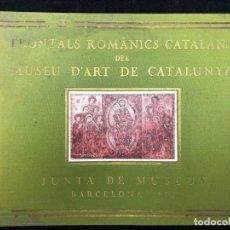 Libros antiguos: FRONTALS ROMÀNICS CATALANS DEL MUSEU D´ART DE CATALUNYA. 1934. Lote 130397370