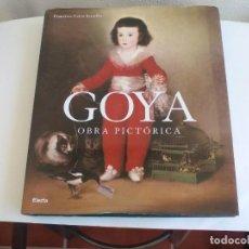 Libros antiguos: GOYA - OBRA PICTÓRICA - FRANCISCO CALVO SERRALLER. EDIT. ELECTA 2009. Lote 244650300