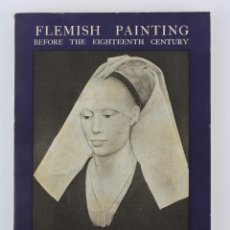 Libros antiguos: L-1525.FLEMISH PAINTING BEFORE THE EIGHTEENTH CENTURY. AÑO 1927. Lote 131502702