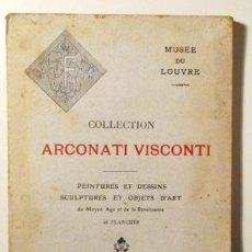 Libros antiguos: COLLECTION ARCONATI VISCONTI. PEINTURES ET DESSINS. SCULPTURES ET OBJETS D'ART - PARIS 1917 - LÁMINA. Lote 132262341