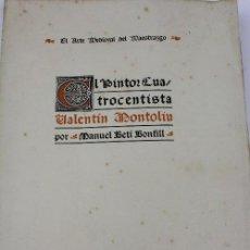 Libros antiguos: L-5113. EL PINTOR CUATROCENTISTA VALENTIN MONTOLIU. MANUEL BETÍ BONFILL. AÑO 1928. NUMERADO XIV/20. Lote 133561070