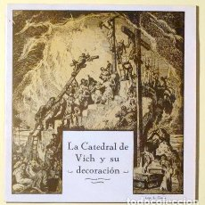Libros antiguos: GUDIOL, JOSÉ - LA CATEDRAL DE VICH Y SU DECORACIÓN - VIC 1930 - ILUSTRADO - 13 POSTALES. Lote 133690010