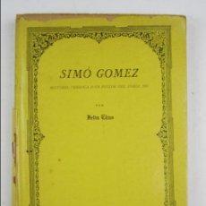 Libros antiguos: SIMÓ GÓMEZ PER FELIU ELIAS, 1913, JUNTA MUNICIPAL D'EXPOSICIONS, BARCELONA. 26,5X18CM. Lote 133712354