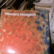 Libros antiguos: HOWARD HODGKIN, CENTRO DE ARTE REINA SOFIA.. Lote 133748498