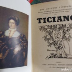 Libros antiguos: LOS GRANDES PINTORES HISPANO AMERICANA AÑOS 20 CON LÁMINAS DE SUS OBRAS TIZIANO. Lote 134371146