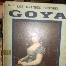 Libros antiguos: LOS GRANDES PINTORES HISPANO AMERICANA AÑOS 20 CON LÁMINAS DE SUS OBRAS GOYA. Lote 134371958