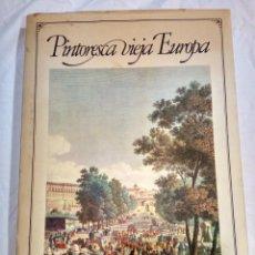 Libros antiguos: PINTORESCA VIEJA EUROPA. Lote 134789914