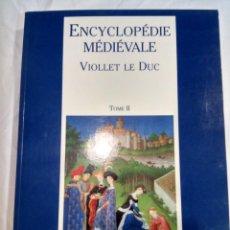 Libros antiguos: ENCYCLOPEDIE MEDIEVALE - VIOLLET LE DUC. TOMO II. Lote 134790862