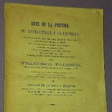 Libros antiguos: ARTE DE LA PINTURA. SU ANTIGÜEDAD Y GRANDEZAS.(1871). Lote 135375450