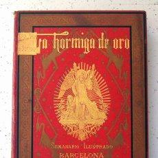 Libros antiguos: LA HORMIGA DE ORO . GRAN TOMO AÑO 1889 COMPLETO .. NUMEROS 54 AL 105 . SEMANARIO ILUSTRADO. Lote 135691115