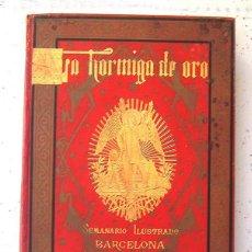 Libros antiguos: LA HORMIGA DE ORO . GRAN TOMO AÑO 1891 COMPLETO . NUMEROS 154 A 201 . SEMANARIO ILUSTRADO. Lote 135691763