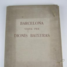 Libros antiguos: BARCELONA VISTA PER DIONÍS BAIXERAS, 1947, AYMÀ EDITOR, BARCELONA. 45X35CM. Lote 136484306