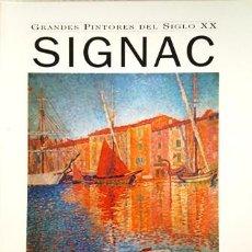 Libros antiguos: LIBRO GRANDES PINTORES DEL SIGLO XX - SIGNAC - 1863 - 1935 - EN PERFECTO ESTADO -. Lote 137178874