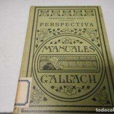 Libros antiguos: MANUALES GALLACH - PERSPECTIVA. FRANCISCO AROLA SALA 1936. Lote 139503442