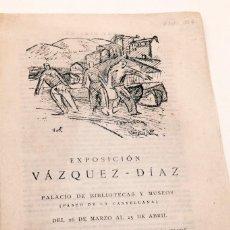 Libros antiguos: EXPOSICION VÁZQUEZ DIAZ - TEXTO DE JUAN RAMÓN JIMÉNEZ - IMPRENTA MAROTO - 192. Lote 140127618