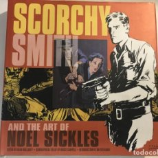 Libros antiguos: SCORCHY SMITH AND THE ART OF NOEL SICKLES - THE LIBRARY OF AMERICAN COMICS. Lote 140157118